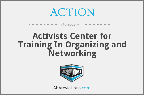 ACTION - Activists Center for Training In Organizing and Networking