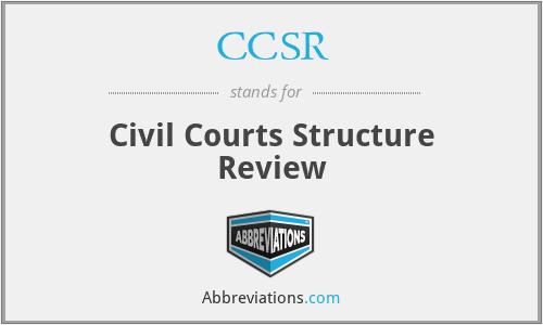 CCSR - Civil Courts Structure Review