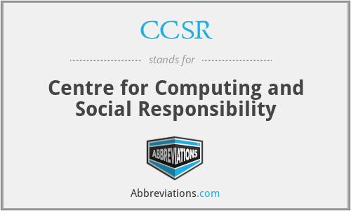 CCSR - Centre for Computing and Social Responsibility