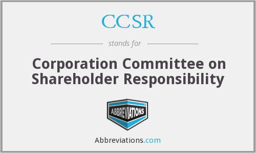 CCSR - Corporation Committee on Shareholder Responsibility