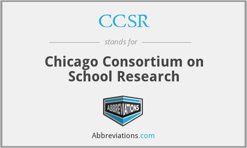 CCSR - Chicago Consortium on School Research