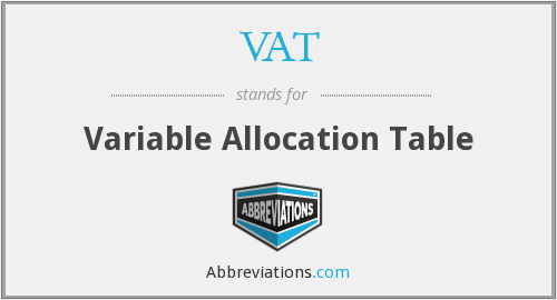 VAT - Variable Allocation Table