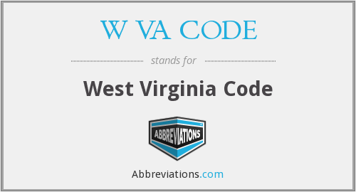 What does W VA CODE stand for?