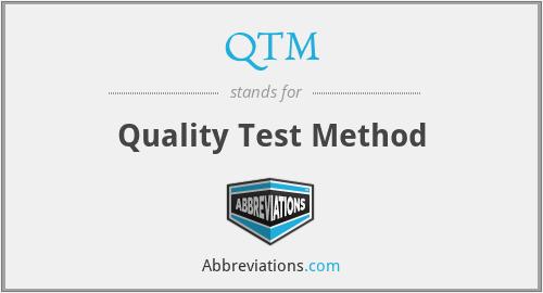 QTM - Quality Test Method