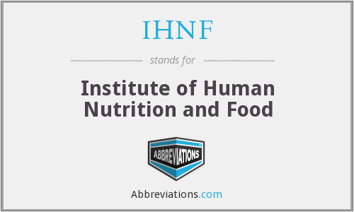 What does IHNF stand for?