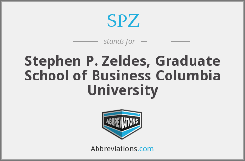 SPZ - Stephen P. Zeldes, Graduate School of Business Columbia University