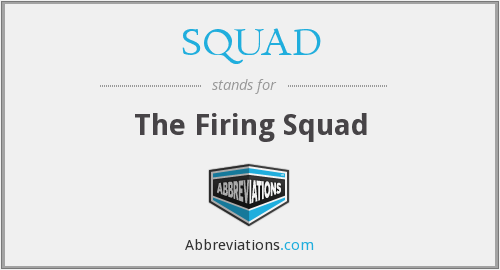 SQUAD - The Firing Squad