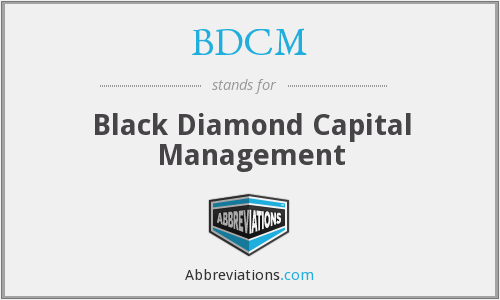 BDCM - Black Diamond Capital Management