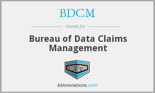BDCM - Bureau of Data Claims Management