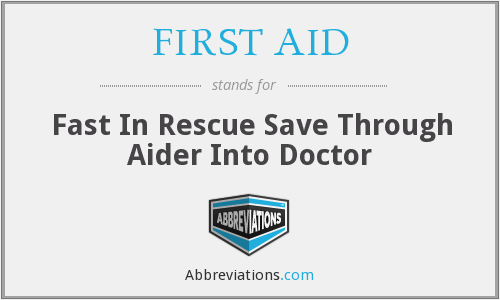 What does FIRST AID stand for?