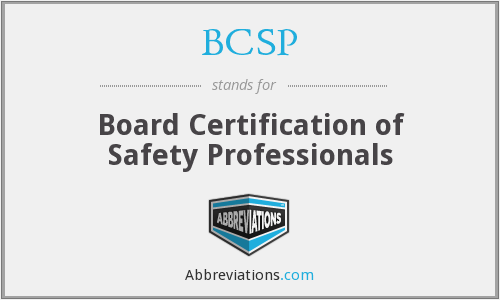 BCSP - Board Certification of Safety Professionals