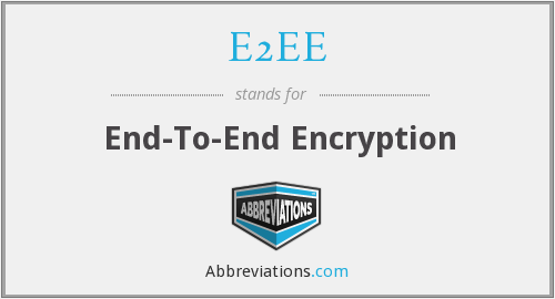What does E2EE stand for?