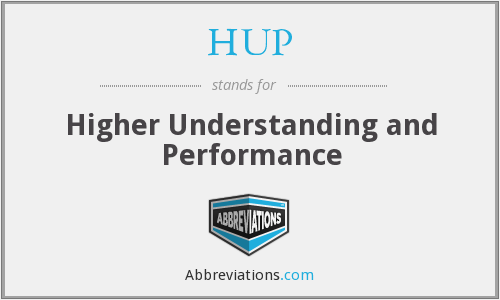 HUP - Higher Understanding and Performance