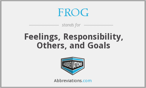 FROG - Feelings, Responsibility, Others, and Goals