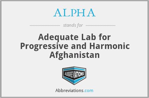 ALPHA - Adequate Lab for Progressive and Harmonic Afghanistan