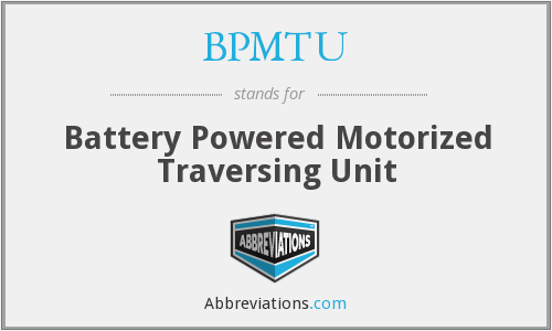 What does BPMTU stand for?