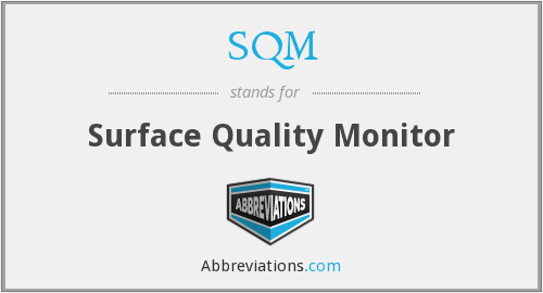 SQM - Surface Quality Monitor