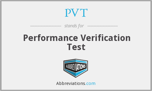 PVT - Performance Verification Test