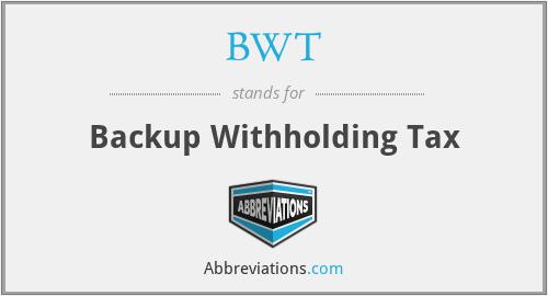 BWT - Backup Withholding Tax