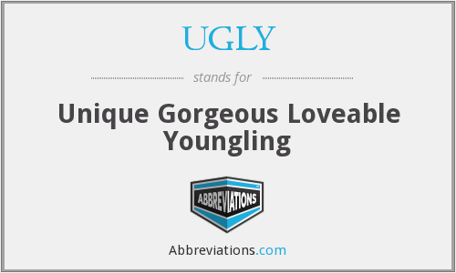 UGLY - Unique Gorgeous Loveable Youngling