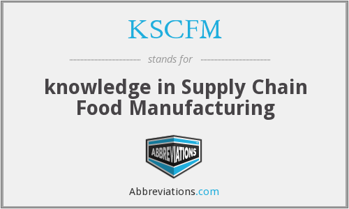 KSCFM - knowledge in Supply Chain Food Manufacturing