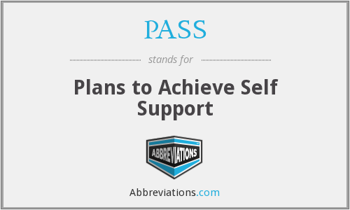 PASS - Plans to Achieve Self Support