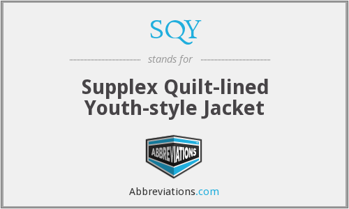 SQY - Supplex Quilt-lined Youth-style Jacket
