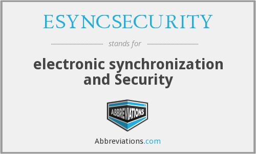 What does ESYNCSECURITY stand for?