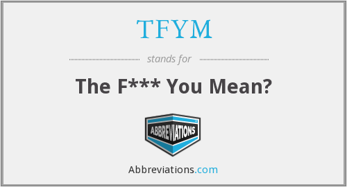 What does TFYM stand for?