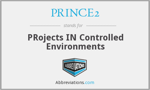 What does PRINCE2 stand for?