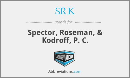 SRK - Spector, Roseman, & Kodroff, P. C.