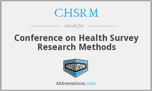 CHSRM - Conference on Health Survey Research Methods
