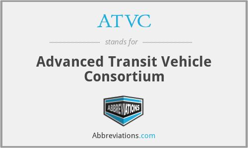 ATVC - Advanced Transit Vehicle Consortium