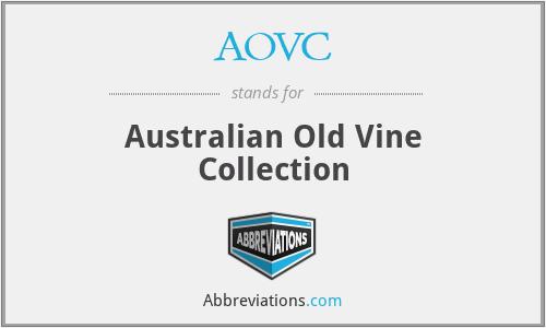 AOVC - Australian Old Vine Collection