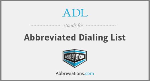 ADL - Abbreviated Dialing List