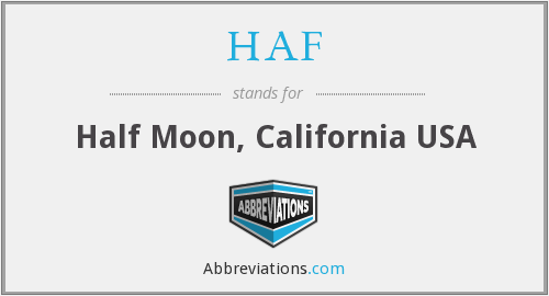 HAF - Half Moon, California USA