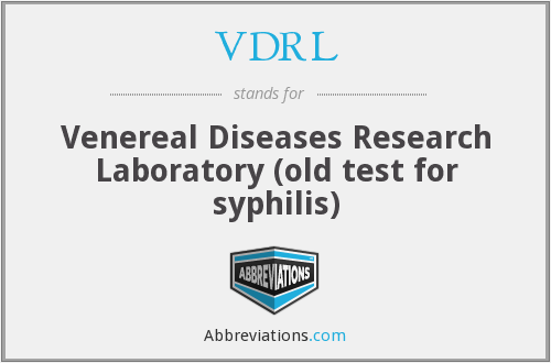 VDRL - Venereal Diseases Research Laboratory (old test for syphilis)