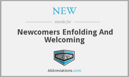NEW - Newcomers Enfolding And Welcoming