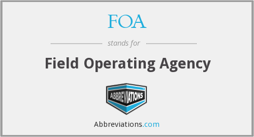 FOA - Field Operating Agency