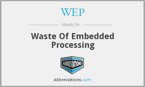 WEP - Waste Of Embedded Processing