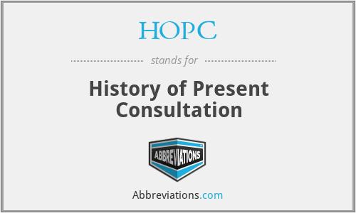 HOPC - History of Present Consultation