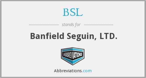 BSL - Banfield Seguin, LTD.