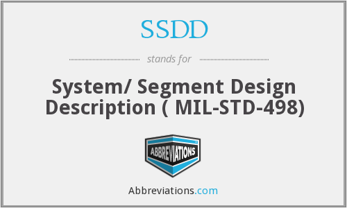 SSDD - System/ Segment Design Description ( MIL-STD-498)