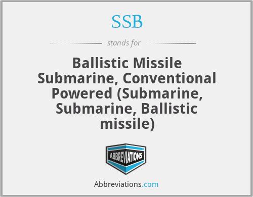 SSB - Ballistic Missile Submarine, Conventional Powered (Submarine, Submarine, Ballistic missile)