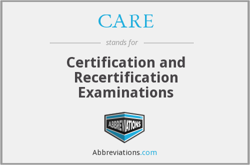 CARE - Certification and Recertification Examinations