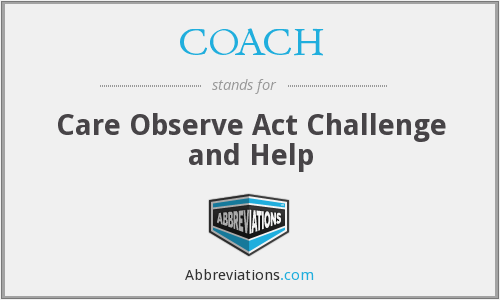 COACH - Care Observe Act Challenge and Help