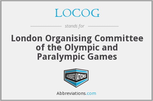 LOCOG - London Organising Committee of the Olympic and Paralympic Games