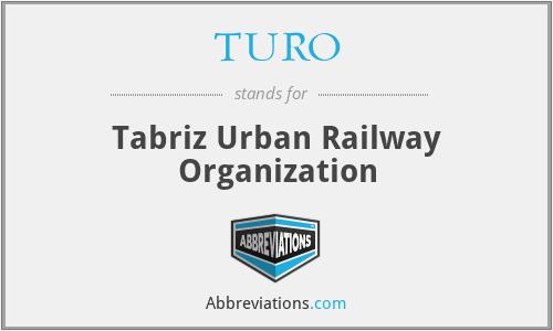 TURO - Tabriz Urban Railway Organization