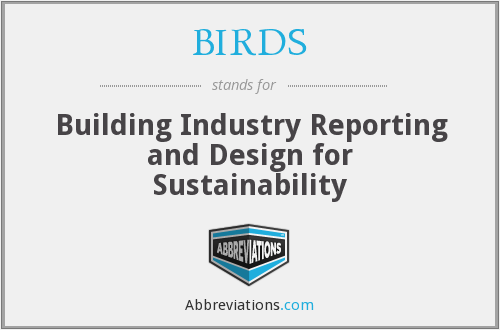 BIRDS - Building Industry Reporting and Design for Sustainability