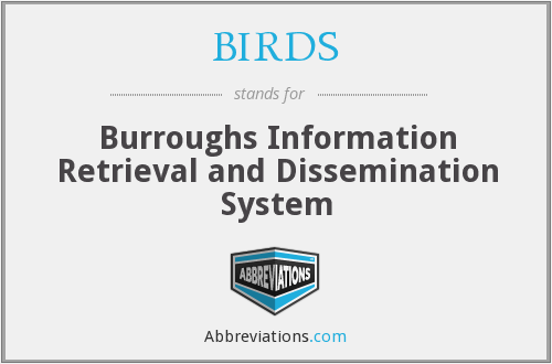 BIRDS - Burroughs Information Retrieval and Dissemination System